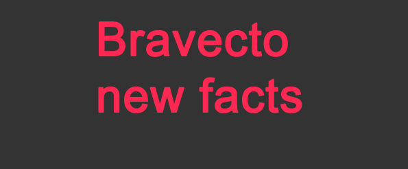 Bravecto new facts
